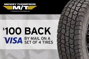 Mickey Thompson: $100 back on a set of 4 select tires