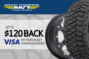 Mickey Thompson: Up to $120 back on your order