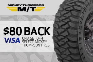 Mickey Thompson: $80 back on a select set of 4 tires