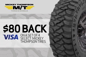 Mickey Thompson: $80 back on select tires